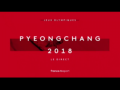 2018 | Pyeongchang 2018 : Le direct